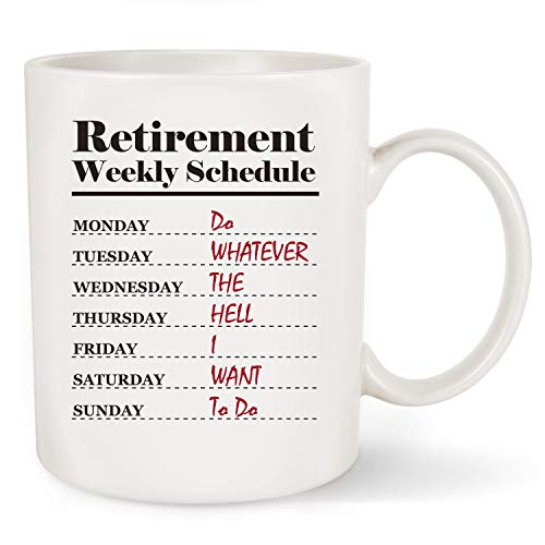 Funny Retirement Gift - Retirement Weekly Schedule Calendar Coffee Mug Gift for Office Humor Coworker,Family Member or Friend 11OZ (White-by FlanhiriGifts (Retirement Weekly Schedule Mug)