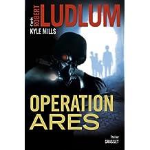 Opération Arès : thriller - traduit de l'américain par Florianne Vidal (Grand Format)