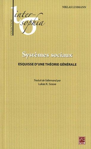 Systèmes sociaux : Esquisse d'une théorie générale par Niklas Luhmann