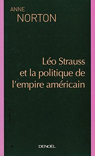Leo Strauss et la politique de l'empire américain par Anne Norton