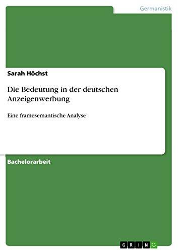 Die Bedeutung in der deutschen Anzeigenwerbung: Eine framesemantische Analyse
