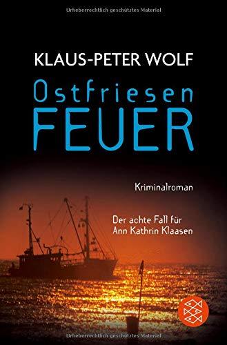 Ostfriesenfeuer: Der neue Fall für Ann Kathrin Klaasen (Ann Kathrin Klaasen ermittelt)