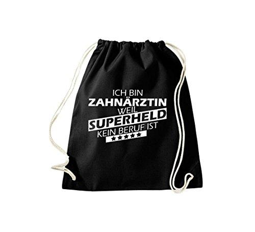 Shirtstown Turnbeutel Ich bin Zahnärztin, weil Superheld kein Beruf ist schwarz