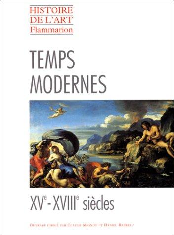 Temps modernes XVe-XVIIIe siècles : (BROCHE) par Claude Mignot, Daniel Rabreau, Collectif