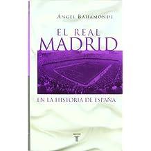 El Real Madrid En La Historia de España