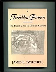 Forbidden Partners: the Incest Taboo in Modern Culture