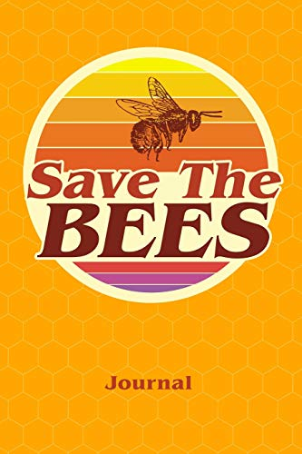 Save The Bees Journal: 6x9 Blank Lined Bee Journal