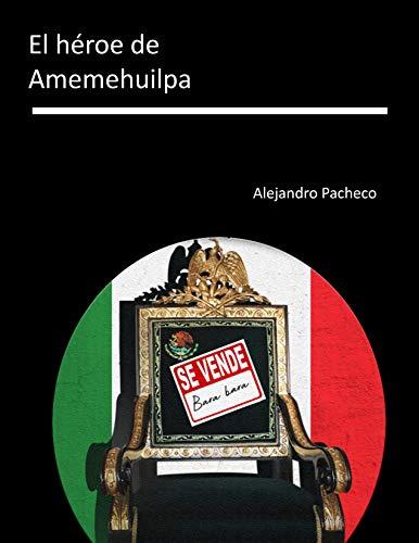 El Héroe de Amemehuilpa