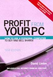 Profit from Your PC: How to Use a Computer to Buy and Sell Shares