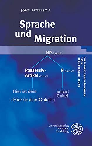 Sprache und Migration (Kurze Einführungen in die germanistische Linguistik - KEGLI 18)