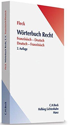 Wörterbuch Recht: Französisch-Deutsch/Deutsch-Französisch par Klaus E. W. Fleck