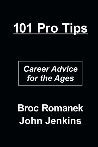 101 Pro Tips: Career Advice for the Ages por Broc Romanek