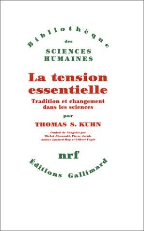 La Tension essentielle: Tradition et changement dans les sciences par Thomas S. Kuhn