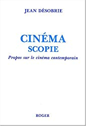 Cinéma scopie : Propos sur le cinéma contemporain