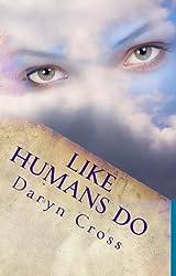 Like Humans Do (Angels Walk In Book 1)