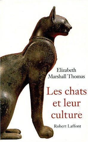 CHATS ET LEUR CULTURE par ELIZABETH MARSHALL THOMAS