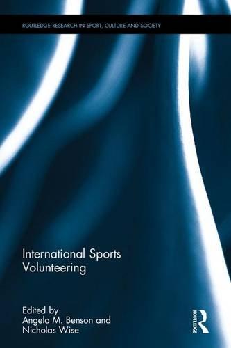 International sports volunteering / ed. by Angela M. Benson... [et al.] | Benson, Angela M.. Editor.