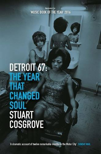 detroit-67-the-year-that-changed-soul-the-soul-trilogy