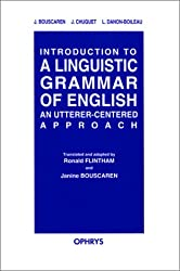 Introduction To A Linguistic Grammar Of English. An Utterer-Centered Approach
