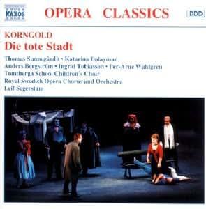 Korngold: Die tote Stadt (Gesamtaufnahme) (Aufnahme Live Stockholm 1996)