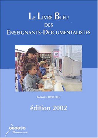 Le livre bleu des enseignants-documentalistes : Edition 2002