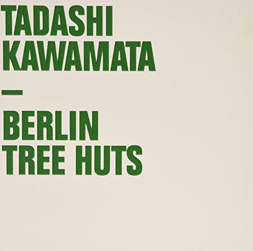 Tadashi Kawamata: Berlin Huts por Valerie Smith