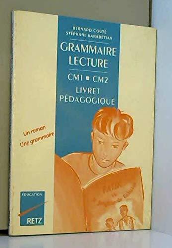 Grammaire, lecture, CM1, CM2, livret du pédagogique par B. Coute