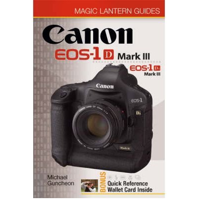 Canon EOS-1D Mark III EOS-1Ds Mark III by Guncheon, Michael A. ( Author ) ON Mar-27-2008, Paperback Canon 1ds Mark Iii