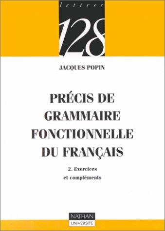Précis de grammaire fonctionnelle du Français, tome 2 : Exercices et compléments par Jacques Popin