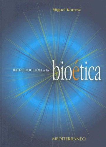 Introduccion a la Bioetica por Miguel H. Kottow