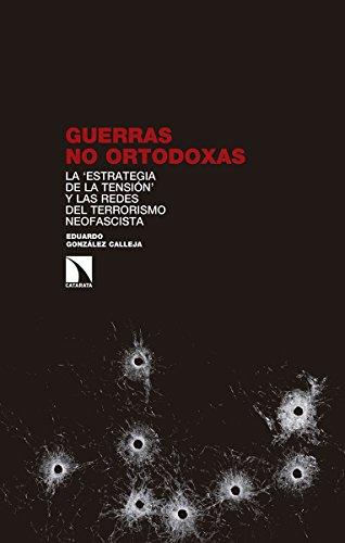 Guerras no ortodoxas: La 'estrategia de la tensión' y las redes del terrorismo neofascista (Investigación y Debate)