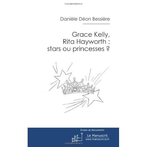 Grace Kelly, Rita Hayworth: stars ou princesses?