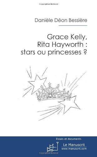 Grace Kelly Rita Hayworth Stars Ou Princesses [Pdf/ePub] eBook