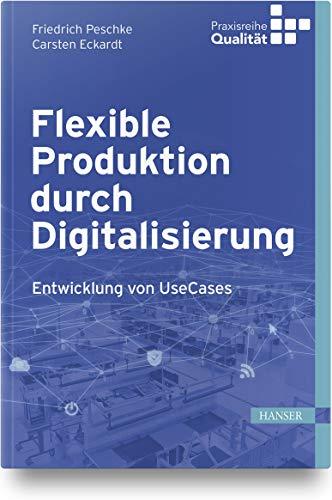 Flexible Produktion durch Digitalisierung: Entwicklung von UseCases