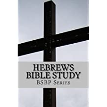 HEBREWS BIBLE STUDY (BSBP Series Book 58)