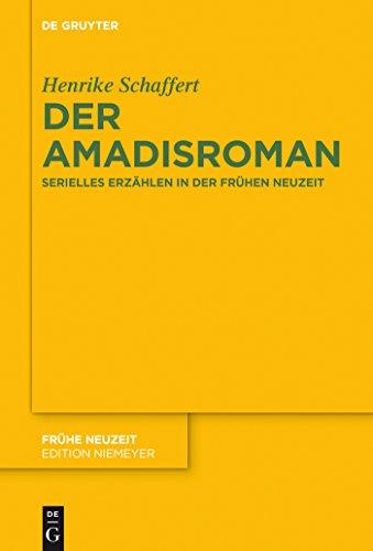 Der Amadisroman: Serielles Erzählen in der Frühen Neuzeit (Frühe Neuzeit 196)