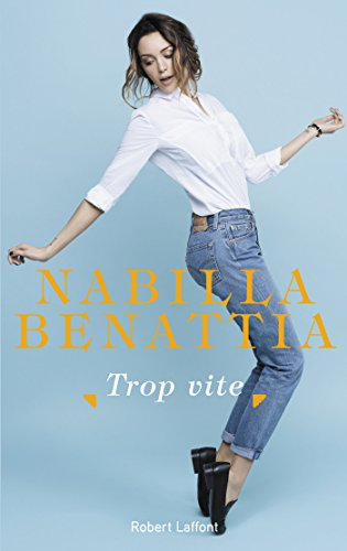 a23483cd7a2dd Trop vite (French Edition) eBook  Nabilla BENATTIA