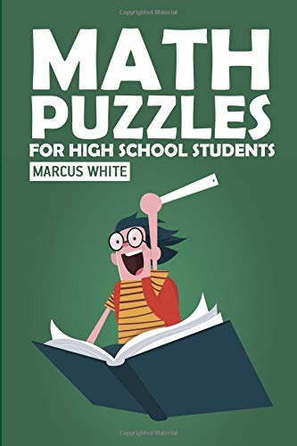 Math Puzzles For High School Students: CalcuDoku Puzzles (Logic Puzzle Magazine) por Marcus White