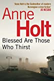 Blessed Are Those Who Thirst by Anne Holt front cover