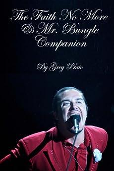 The Faith No More & Mr. Bungle Companion (English Edition) par [Prato, Greg]