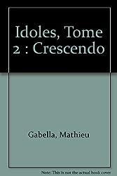 Idoles, Tome 2 : Crescendo