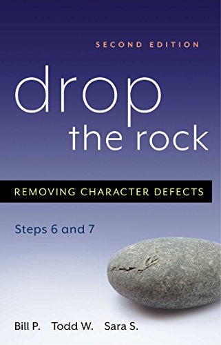 Drop the Rock: Removing Character Defects - Steps Six and Seven (English Edition)