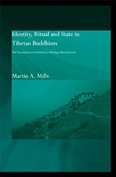 Identity, Ritual and State in Tibetan Buddhism: The Foundations of Authority in Gelukpa Monasticism par [Mills, Martin A.]