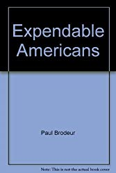 Expendable Americans by Paul Brodeur (1974-10-03)