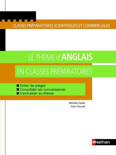 Le thème d'anglais en classes préparatoires : Eviter les pièges, Consolider ses connaissances, S'entraîner au thème par M. Casies