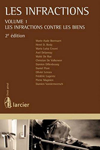 Les infractions: Volume 1 - Les infractions contre les biens par Marie-Aude Beernaert