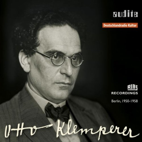 audite edition Otto Klemperer (1st Master Release: RIAS recordings from Berlin, 1950 -