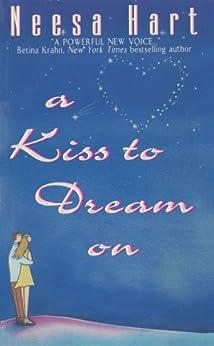 A Kiss To Dream On by [Hart, Neesa]