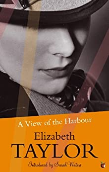 A View Of The Harbour: A Virago Modern Classic (VMC Book 562) by [Taylor, Elizabeth]