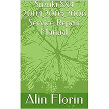 Suzuki SX4 2004,2005,2006 Service Repair Manual (English Edition)